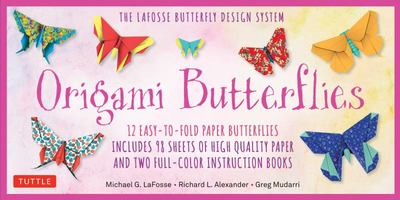 Origami Butterflies Kit : The Lafosse Butterfly Design System - Kit Includes 12 Projects, 98 Origami Papers; Great for Both Kids and Adults