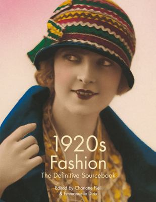 1920s FashionThe Definitive Sourcebook