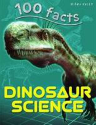 Dinosaur Science (100 Facts)
