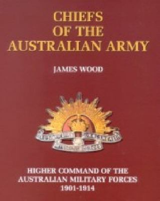 Chiefs of the Australian Army - Higher Command of the Australian Military Forces, 1901-1914