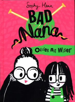 Older Not Wiser (Bad Nana #1) HB