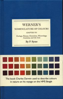 Werner's Nomenclature of Colours : Adapted to Zoology, Botany, Chemistry, Minerology, Anatomy and the Arts