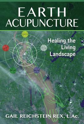 Earth Acupuncture - Healing the Living Landscape