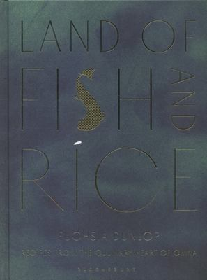 Land Of Fish And Rice:Recipes From The Culinary Heart of China