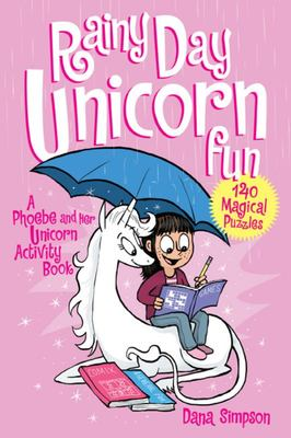 Rainy Day Unicorn Fun A Phoebe and Her Unicorn Puzzle Book