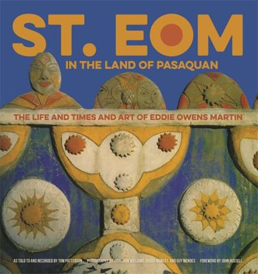 St. EOM in the Land of Pasaquan - The Life and Times and Art of Eddie Owens Martin