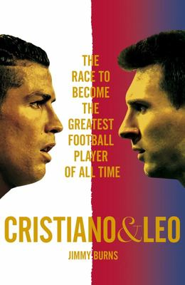 Cristiano and Leo - The Race to Become the Greatest Football Player of All Time