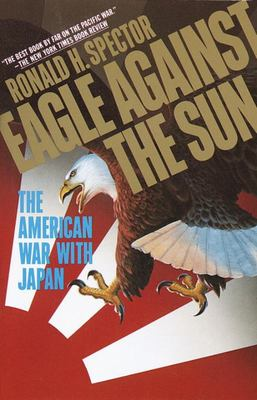 Eagle Against the SunThe American War with Japan