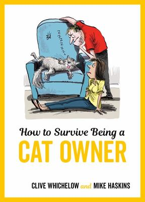 How to Survive Being a Cat Owner - Tongue-In-Cheek Advice and Cheeky Illustrations about Being a Cat Owner