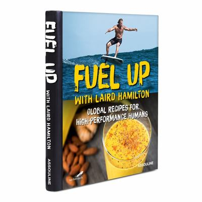 Fuel Up - Global Recipes for High Performance Humans