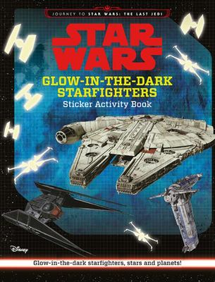 Glow-in-the-Dark Starfighters Sticker Activity Book (Star Wars: The Last Jedi)