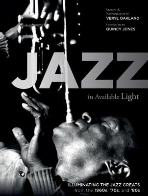Jazz in Available Light - Illuminating the Jazz Greats from the 1960s, '70s And '80s