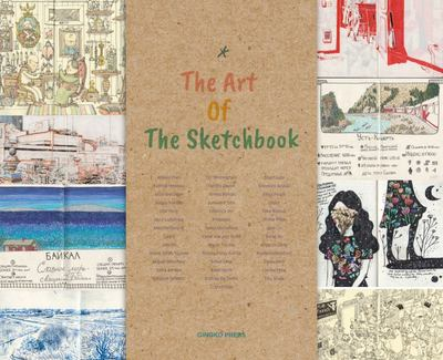 The Art of the Sketchbook - Artists and the Creative Diary