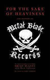 For the Sake of Heaviness - The History of Metal Blade Records