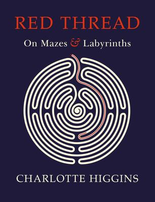 Red Thread - A Circuitous Journey Through Mazes and Labyrinths