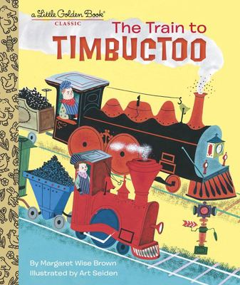 The Train to Timbuctoo - Little Golden Book
