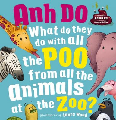 What Do They Do With all the Poo From all of the Animals at the Zoo? (HB Book & CD)
