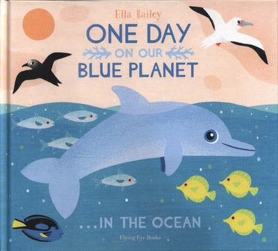 In the Ocean (One Day on our Blue Planet #4)