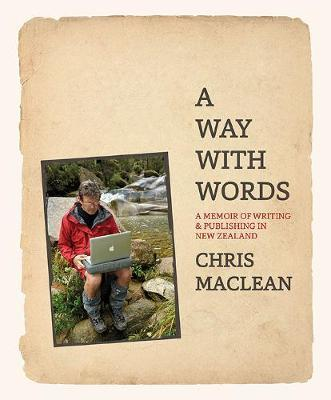 A Way With Words: A memoir of writing and publishing in New Zealand