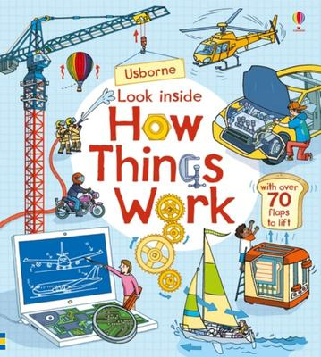 Look Inside How Things Work (Lift-the-Flap Board Book)