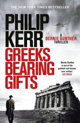 Greeks Bearing Gifts (Bernie Gunther #13)