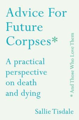 Advice for Future Corpses