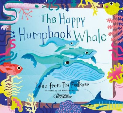 Happy Humpback Whale: Tales from Tim Faulkner (PB)