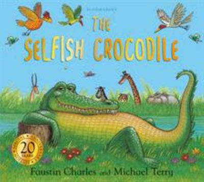The Selfish Crocodile (Anniversary Edition)