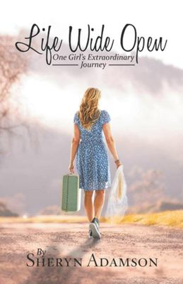 Life Wide Open - One Girl's Extraordinary Journey