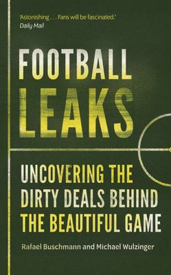 Football Leaks - The Dirty Deals Behind the Beautiful Game