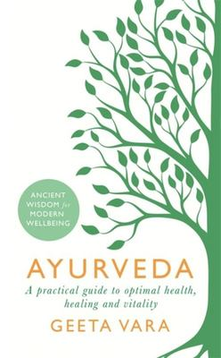 Ayurveda - Ancient Wisdom for Modern Wellbeing