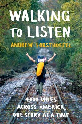 Walking to Listen - 4,000 Miles Across America, One Story at a Time