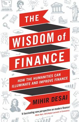 The Wisdom of Finance - Discovering Humanity in the World of Risk and Return
