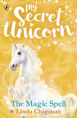 The Magic Spell (My Secret Unicorn) 1