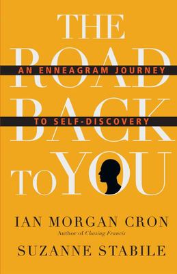 The Road Back to You - An Enneagram Journey to Self-Discovery