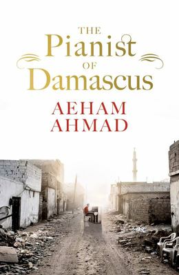 The Pianist of Damascus