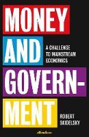Money and Government: A Challenge to Mainstrem Economics