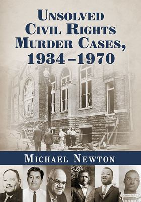 Unsolved Civil Rights Murder Cases, 1934-1970