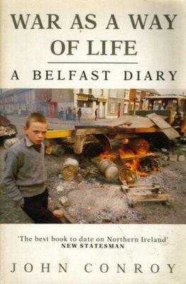 War as a Way of LifeA Belfast Diary