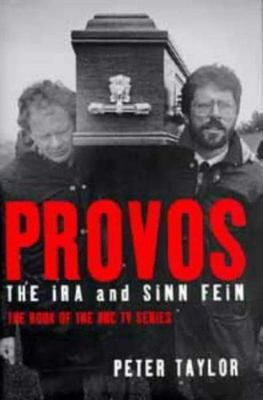Provos - Ira and Sinn Fein