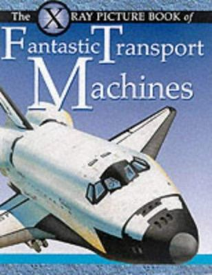 The X-Ray Picture Book of Fantastic Transport Machines