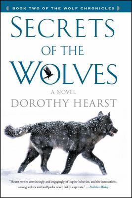 Secrets of the Wolves - A Novel Book 2