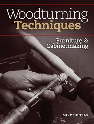 Woodturning Techniques - Furniture and Cabinetmaking