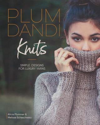 Plum Dandi Knits - Uncomplicated Designs for Luxury Yarns