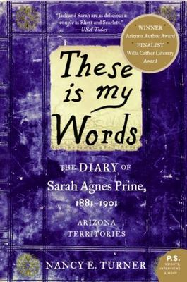 These Is My Words - The Diary of Sarah Agnes Prine, 1881-1901