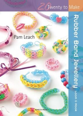 Twenty To Make Rubber Band Jewellery