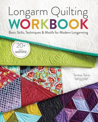 Longarm Quilting Workbook - Basic Skills, Techniques, and Motifs for Modern Longarming