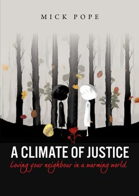 A Climate of Justice - Loving Your Neighbour in a Warming World