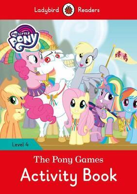 My Little Pony : The Pony Games Activity Book