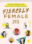 Fiercely Female 2019 Poster Calendar: 12 Unique Female Artists Pay Tribute to 12 Badass Women
